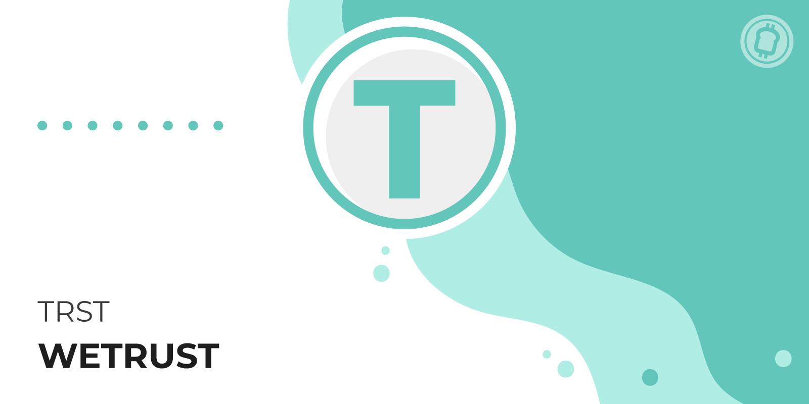 Qu'est-ce que le WeTrust (TRST) et comment en acheter ?