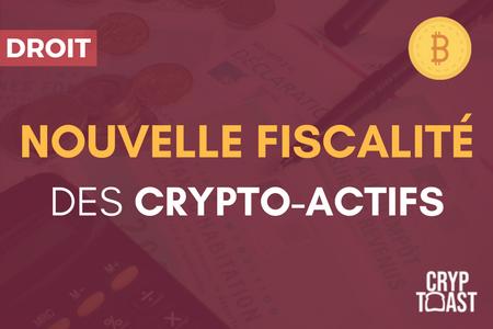 La nouvelle fiscalité des crypto-monnaies ou crypto-actifs