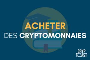 Comment acheter des crypto-monnaies ?