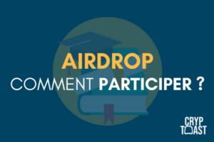 Comment participer à un airdrop de crypto-monnaie ?
