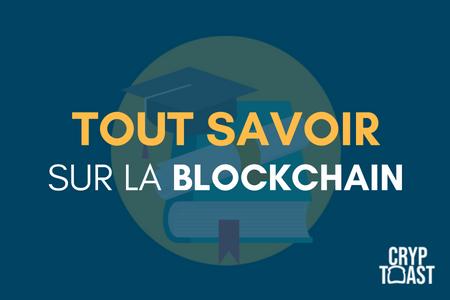 Tout savoir sur la Blockchain !