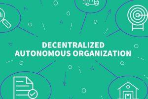 Qu'est-ce qu'une DAO ou organisation autonome décentralisée ?