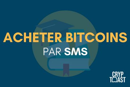 Acheter du Bitcoin par SMS et crédit téléphonique