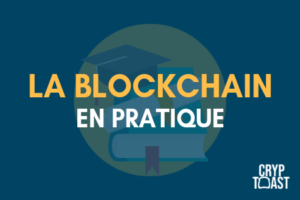 La technologie Blockchain en pratique