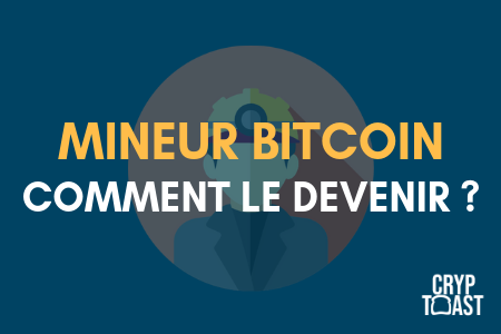 Comment devenir mineur de bitcoin ?