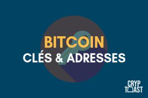 Clé publique, clé privée et adresse Bitcoin