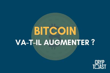 Est-ce que le prix du Bitcoin va augmenter ?