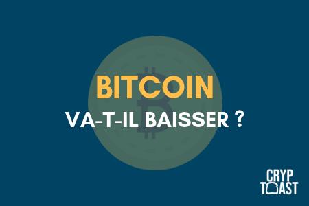 Est-ce que le prix du Bitcoin va baisser ?