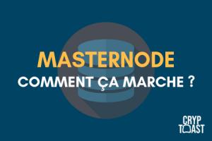 Qu'est-ce qu'un MasterNode ? Comment ça marche ?