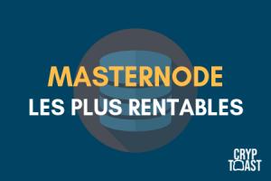 Quels sont les meilleurs Masternodes ? Les plus rentables ?