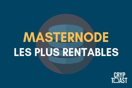 Masternode : quels sont les meilleurs et les plus rentables ?