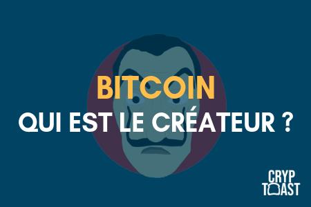 Qui est le créateur du Bitcoin ?