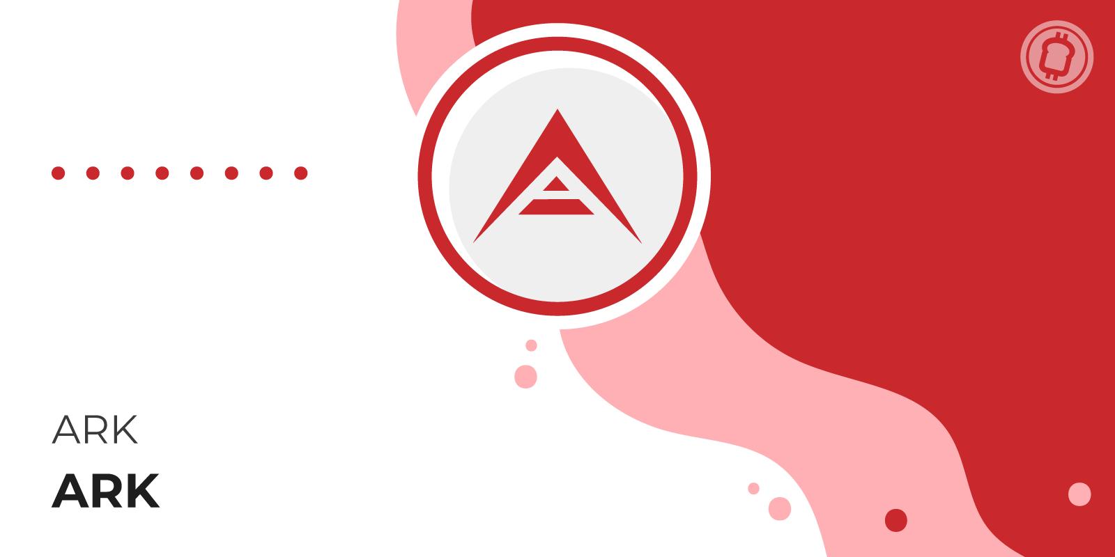 Qu'est-ce que le Ark (ARK) et comment en acheter ?