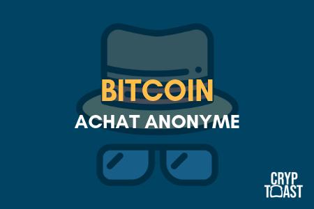 comment acheter du bitcoin anonymement