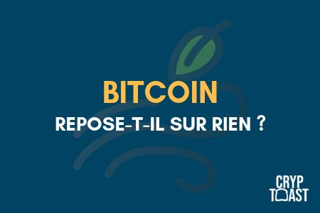 le bitcoin n'est pas sur et ne repose sur rien ?
