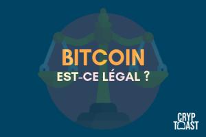 Est-ce que le bitcoin est légal ?