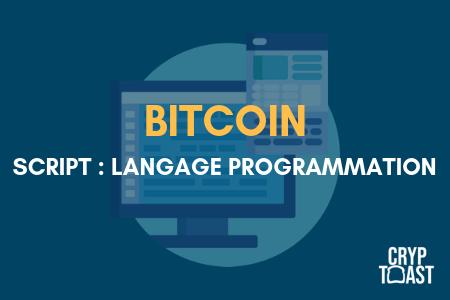 script le langage de programmation de smart contract dans bitcoin