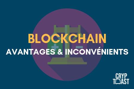 blockchain avantages et inconvénients