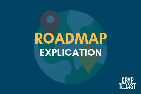 explication roadmap dans le monde de la blockchain et des crypto-monnaies