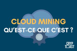 """Qu'est-ce que le """"cloud mining"""" ?"""