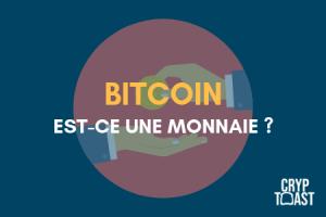 Le Bitcoin est-il une monnaie ?