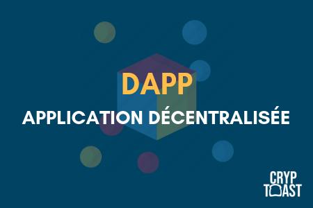 Qu'est-ce qu'une dApp (application décentralisée) ?