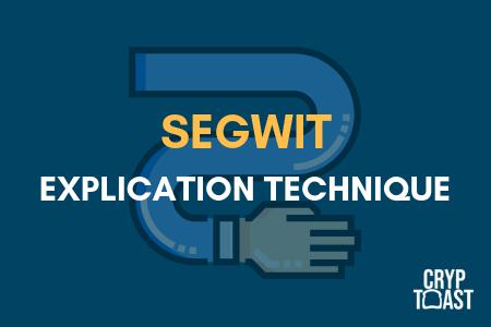 Qu'est-ce que SegWit ? Explication technique