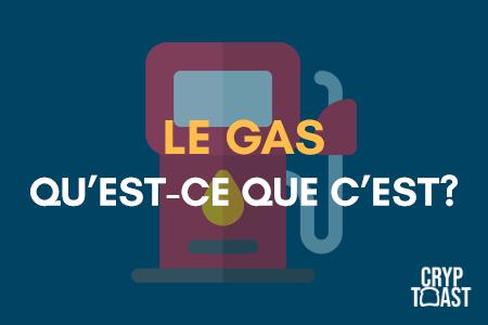 Qu'est-ce que le gas ?