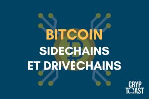 Sidechains, Drivechains et Bitcoin