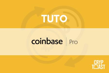 Tutoriel sur la plateforme d'achat de bitcoin et cryptomonnaie Coinbase Pro