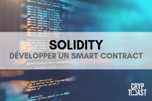 Développer un smart-contract avec Solidity