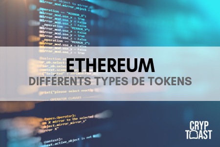 Les diffrents types de tokens Ethereum