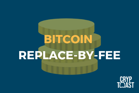 Bitcoin Replace-by-Fee