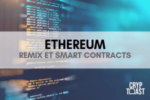 Développer un smart-contract avec Remix