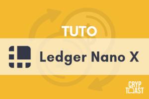 Ledger Nano X - Avis et tutoriel
