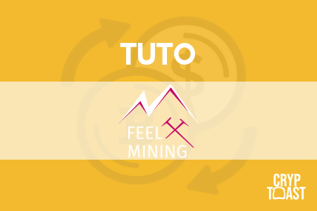 Tutoriel Feel Mining – Minage, Cloud Mining, Masternode