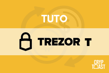 Le wallet Trezor Model T : avis et tutoriel