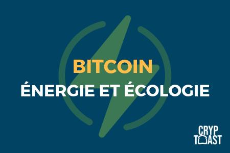 Bitcoin : énergie et écologie
