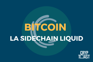 Liquid, la sidechain de Bitcoin pour les acteurs financiers