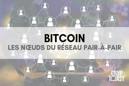 Tout savoir sur les nœuds Bitcoin