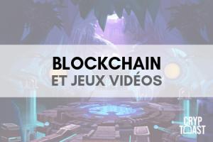 Blockchain et jeux vidéos : un réel cas d'utilisation ?