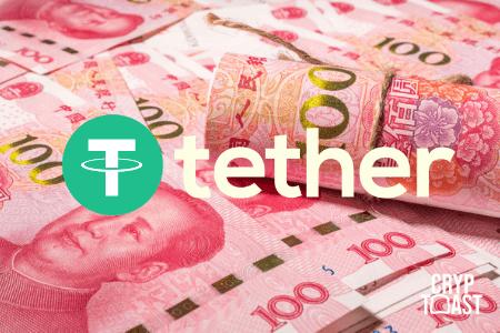 Tether prévoit de lancer un stablecoin rattaché au yuan chinois