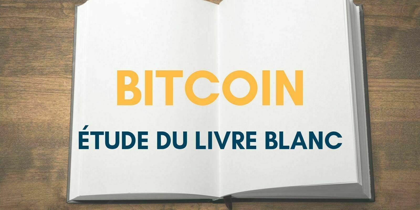 Bitcoin Une Etude Du Livre Blanc Fondateur Cryptoast