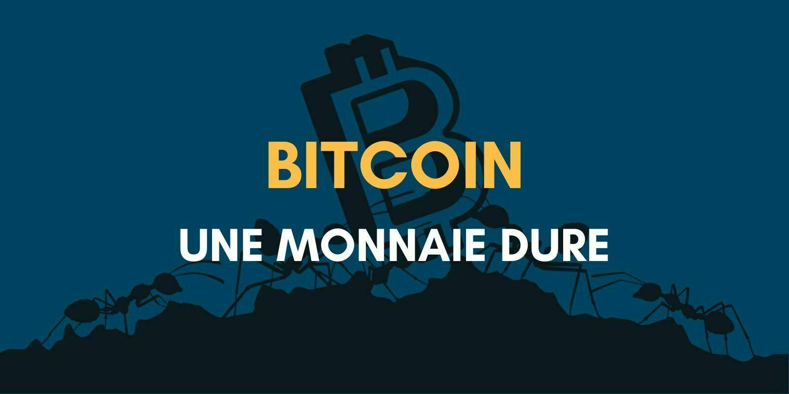 Le Bitcoin, la monnaie la plus dure du monde
