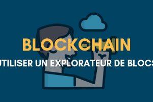 Suivre le mouvement de ses cryptomonnaies avec un explorateur de blocs