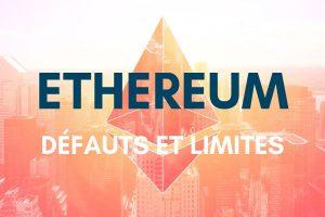 Les défauts et les limites d'Ethereum
