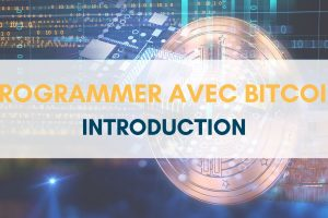 La programmation avec Bitcoin : Introduction