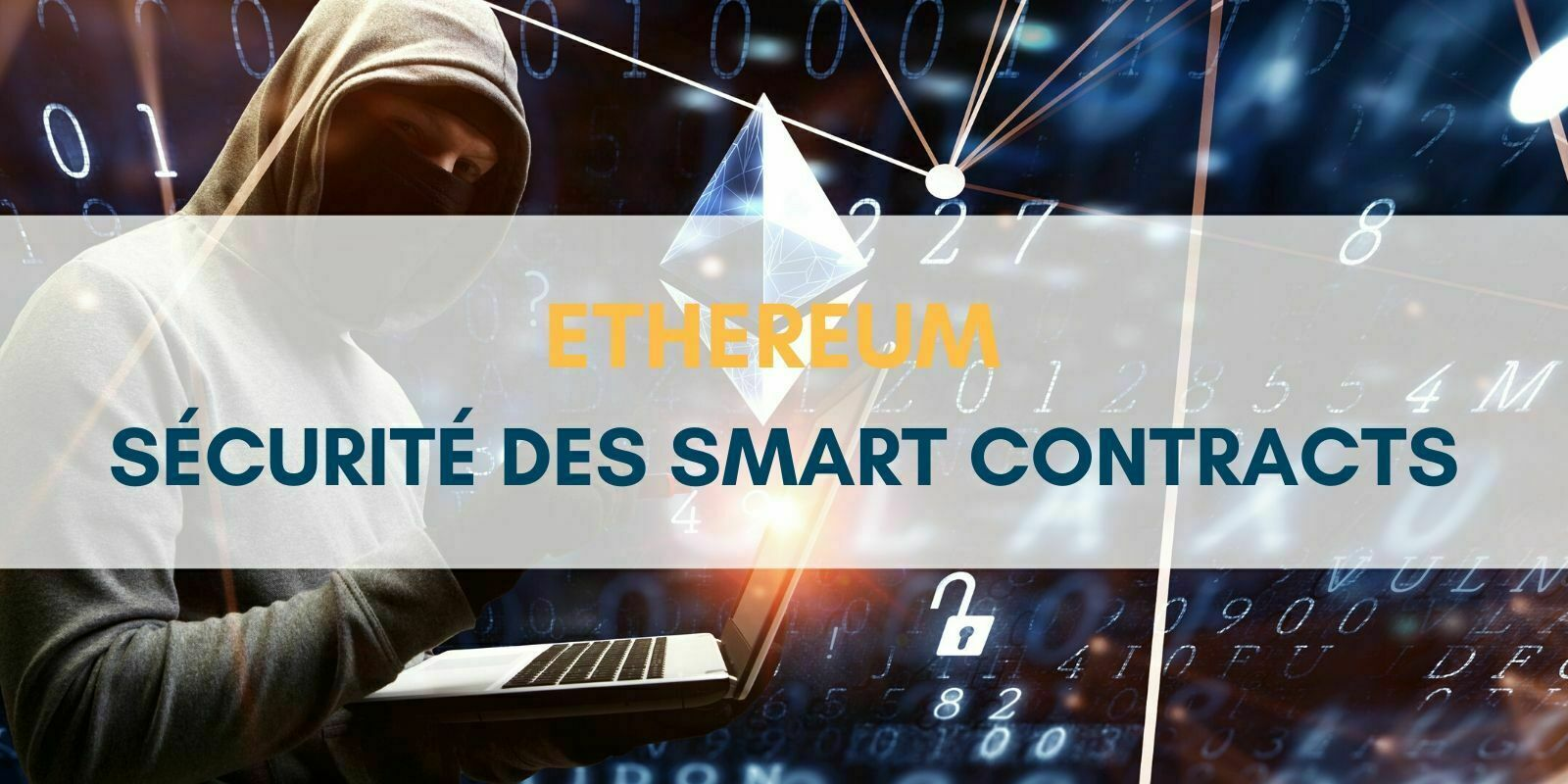 Ethereum sécurité des smart contracts contrats autonomes intelligents