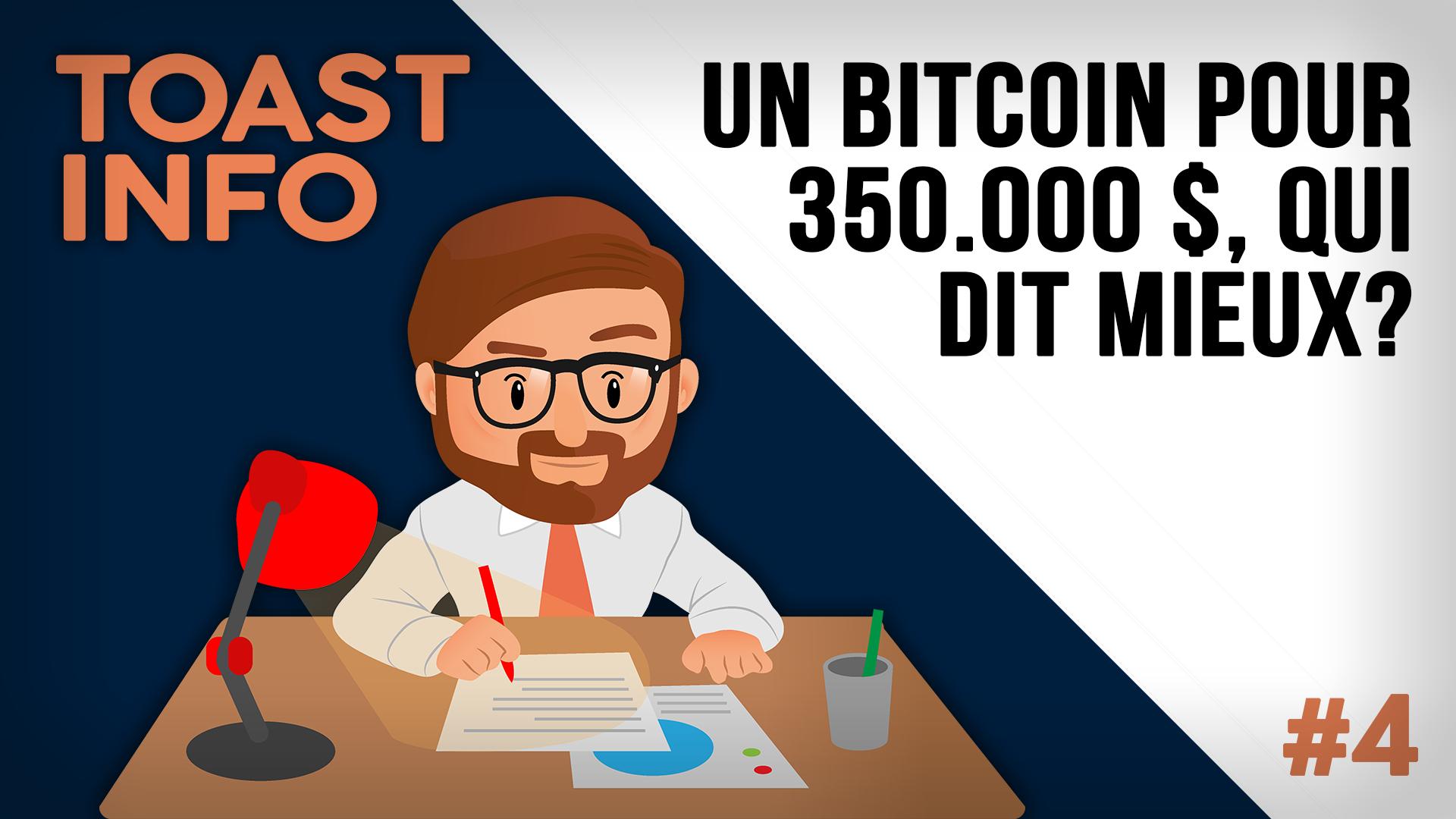 Toast Info - Le Bitcoin à 350.000 dollars ?