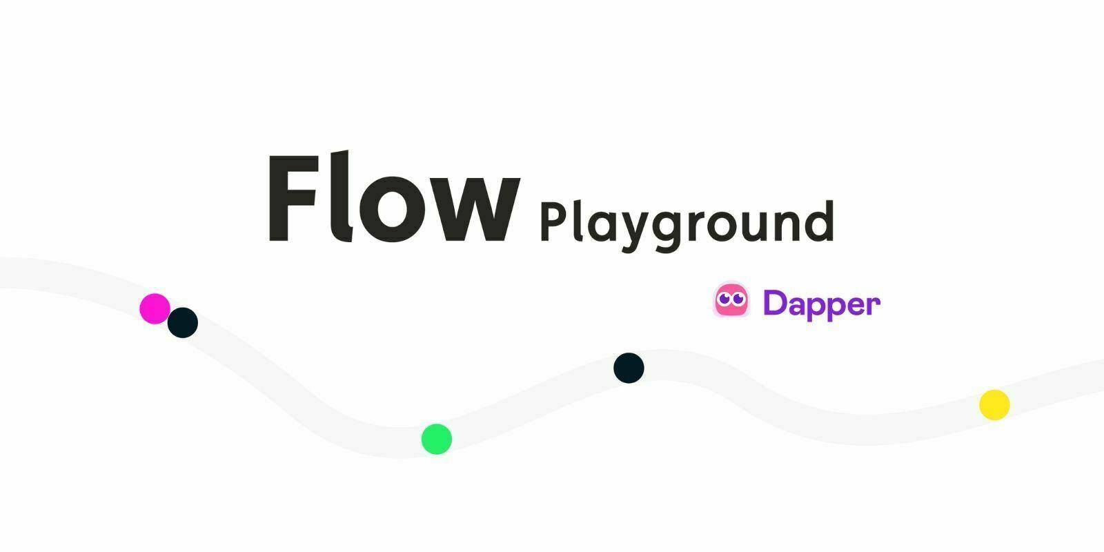 Dapper Labs lance Flow Playground, une interface interactive destinée aux développeurs